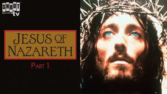 Jesus of Nazareth  (Part One)